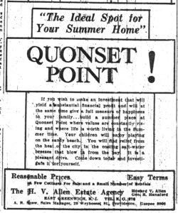 Before the navy base, Quonset Point was a summer community.  This real estate ad is from July of 1930.